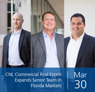 CNL Commercial Real Estate Expands Senior Team in Florida Markets