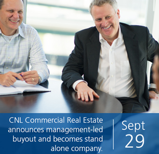 CNL Commercial Real Estate Announces management-led buyout and becomes stand alone company.