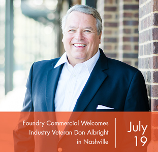 Foundry Commercial Welcomes Industry Veteran Don Albright in Nashville