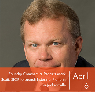 Foundry Commercial Recruits Mark Scott, SIOR to Launch Industrial Platform in Jacksonville
