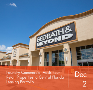 Foundry Commercial Adds Four Retail Properties to Central Florida Leasing Portfolio