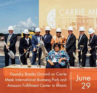 Foundry Breaks Ground on Carrie Meek International Business Park and Amazon Fulfillment Center in Miami
