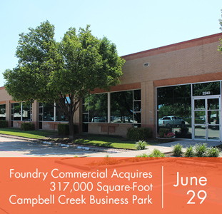 Foundry Commercial Acquires 317,000 Square-Foot Campbell Creek Business Park in Richardson, Texas