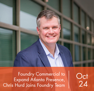 Foundry Commercial to Expand Atlanta Presence, Industry Veteran Chris Hurd Joins Foundry Team as Atlanta Market Leader