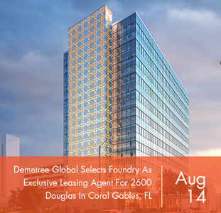 Demetree Global Selects Foundry Commercial As  Exclusive Leasing Agent For 2600 Douglas In Coral Gables