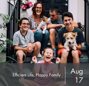 Efficient Life, Happy Family