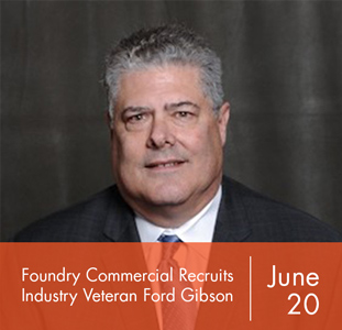 Foundry Commercial Recruits Industry Veteran Ford Gibson