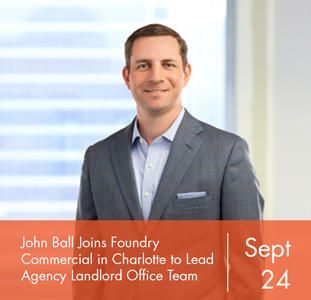 John Ball Joins Foundry Commercial in Charlotte to Lead Agency Landlord Office Team