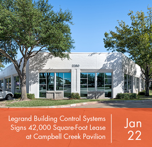 Legrand Building Control Systems Signs 42,000 Square-Foot Lease at Campbell Creek Pavilion