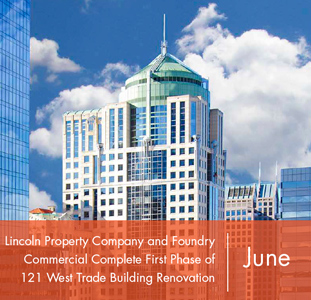 Lincoln Property Company and Foundry Commercial Complete First Phase of 121 West Trade Building Renovation
