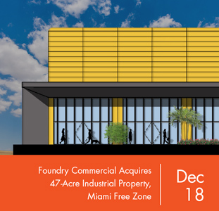 Foundry Commercial Acquires 47-Acre Industrial Property,  Miami Free Zone, in Airport West Submarket
