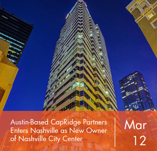 Austin-Based CapRidge Partners Enters Nashville as New Owner of Nashville City Center