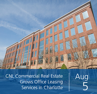 CNL Commercial Real Estate Grows Office Leasing Services in Charlotte
