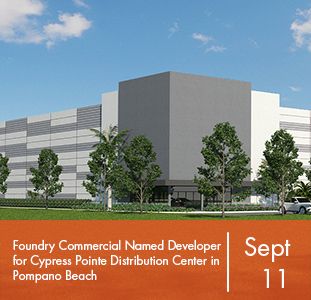 Foundry Commercial Named Developer for Cypress Pointe Distribution Center in Pompano Beach
