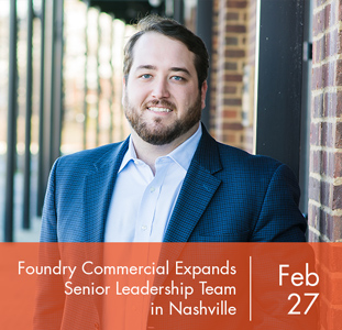 Foundry Commercial Expands Senior Leadership Team in Nashville
