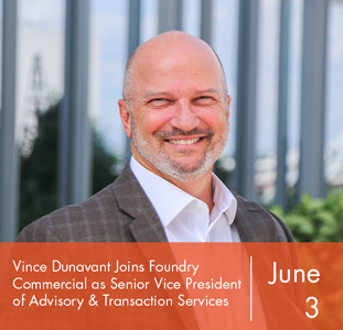 Vince Dunavant Joins Foundry Commercial as Senior Vice President of Advisory & Transaction Services