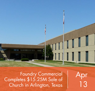 Foundry Commercial Completes $15.25M Sale of Church in Arlington, Texas