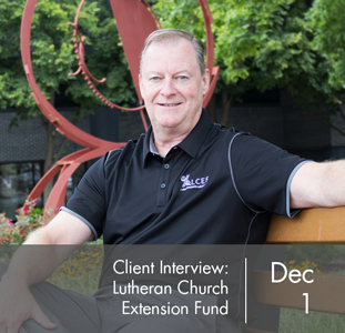Client Interview: Lutheran Church Extension Fund