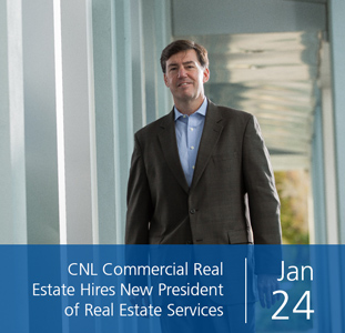 CNL Commercial Real Estate Hires New President of Real Estate Services