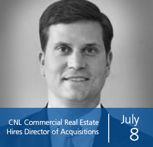 CNL Commercial Real Estate Hires Director of Acquisitions