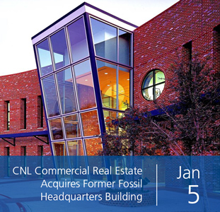 CNL Commercial Real Estate Acquires Former Fossil Headquarters Building
